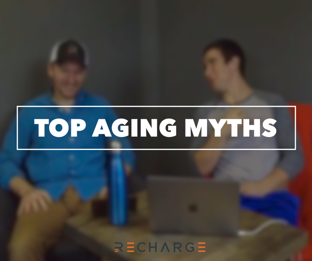 Recharge's Dr. Gene Shirokobrod and Dr. Ryan Smith go over Top Aging Myths