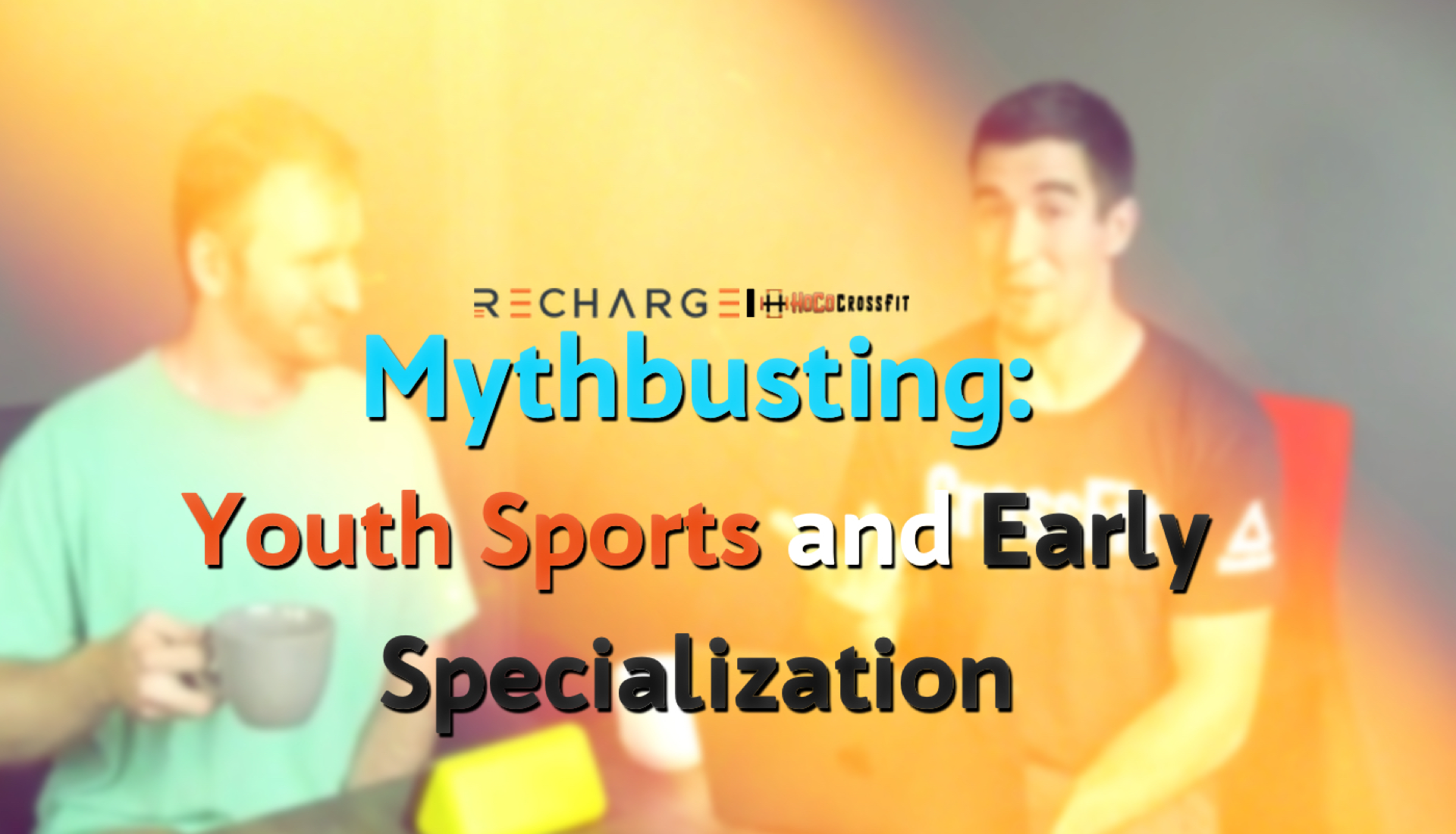 Dr. Gene Shirokobrod and Dr. Ryan Smith break down most common youth sports myths live from Recharge|HoCo CrossFit in ellicott city